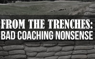 From the trenches: bad coaching nonsense