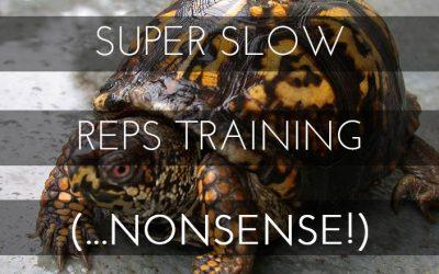 Super Slow Reps Training — Nonsense!