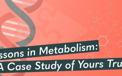 Lessons In Metabolism: A Case Study of Yours Truly