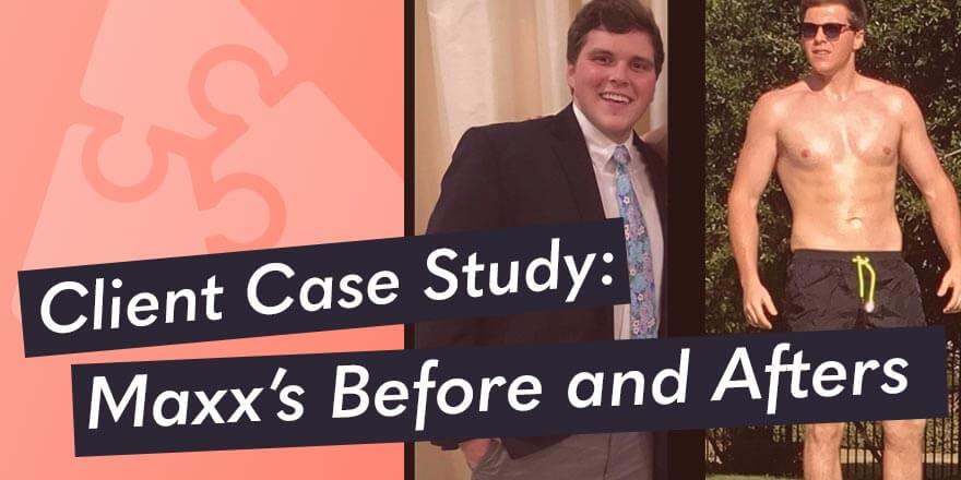 Client Case Study: Maxx's Before and Afters